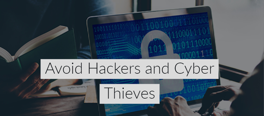 Avoid Hackers and Cyber Thieves