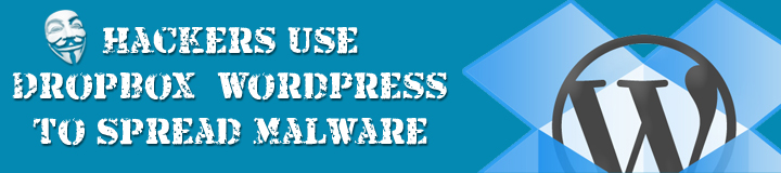 Dropbox & Wordpress use to spread malware