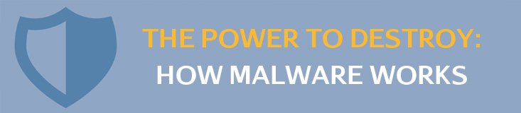 The Power to Destroy - Malware