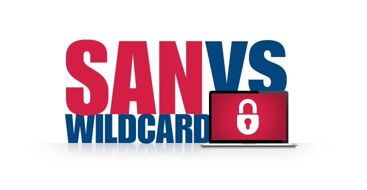 SAN SSL vs Wildcard SSL Certificate