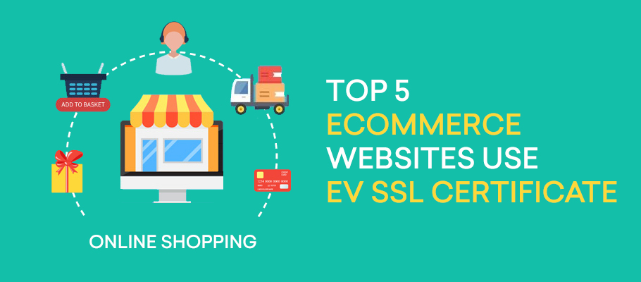 top five ecommerce websites use ev ssl certificate