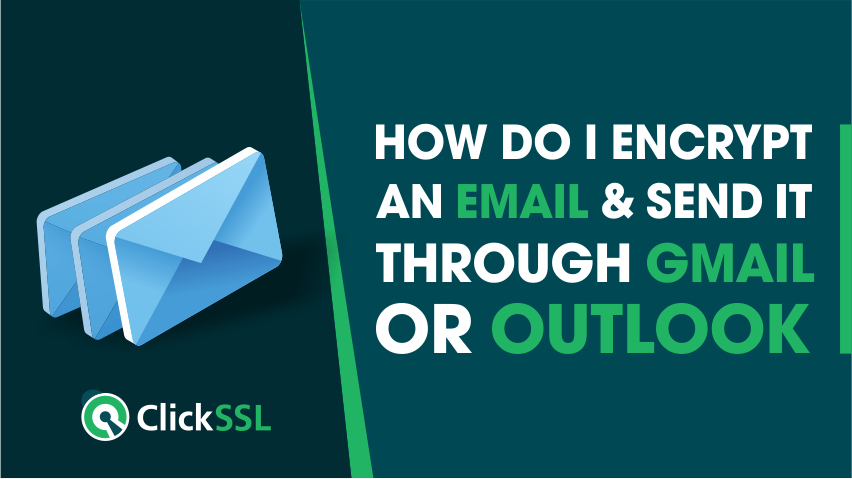 how do i encrypt an email & send it through gmail or outlook