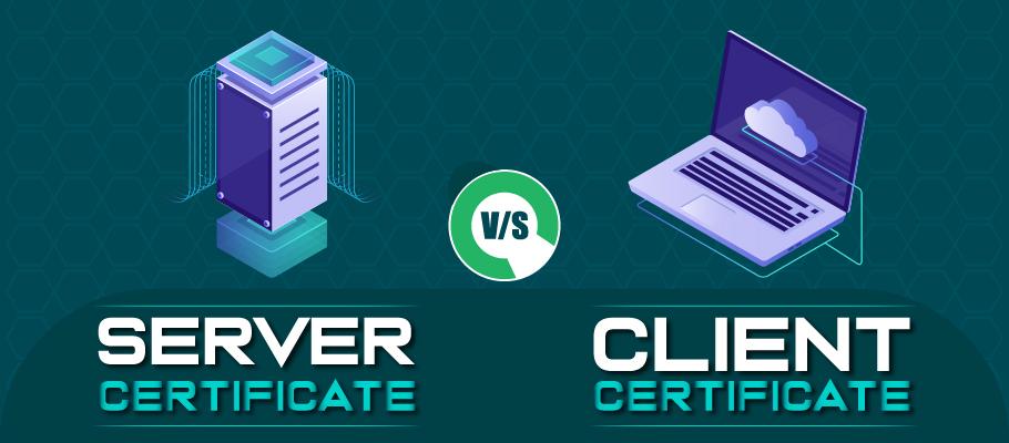 server certificate vs client certificate