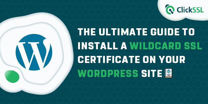 install wildcard ssl certificate on wordpress